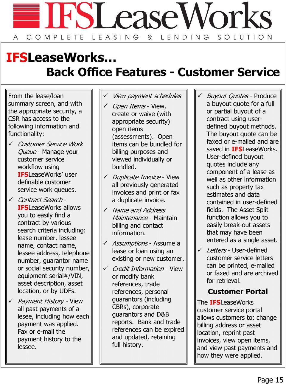Contract Search - IFSLeaseWorks allows you to easily find a contract by various search criteria including: lease number, lessee name, contact name, lessee address, telephone number, guarantor name or