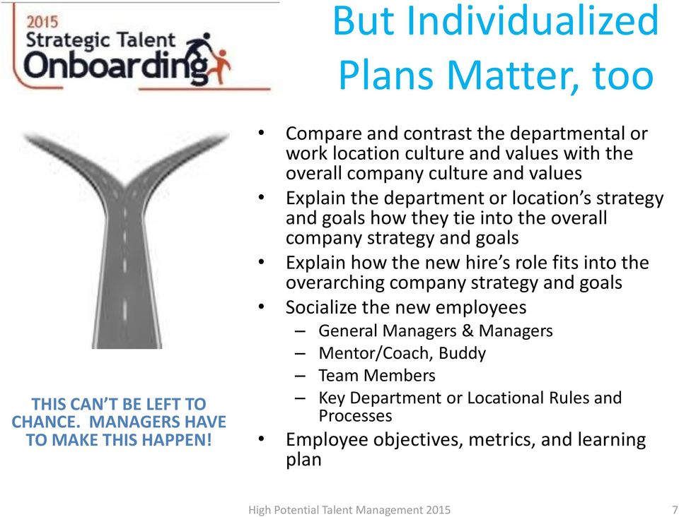 strategy and goals how they tie into the overall company strategy and goals Explain how the new hire s role fits into the overarching company strategy and goals