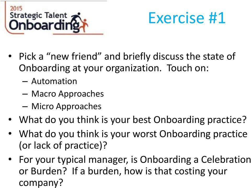 practice? What do you think is your worst Onboarding practice (or lack of practice)?