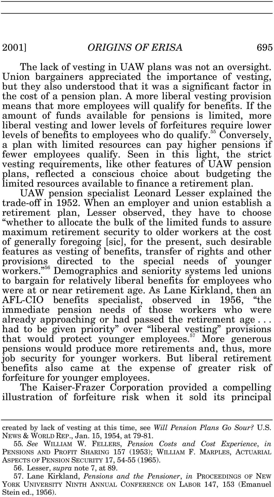 A more liberal vesting provision means that more employees will qualify for benefits.