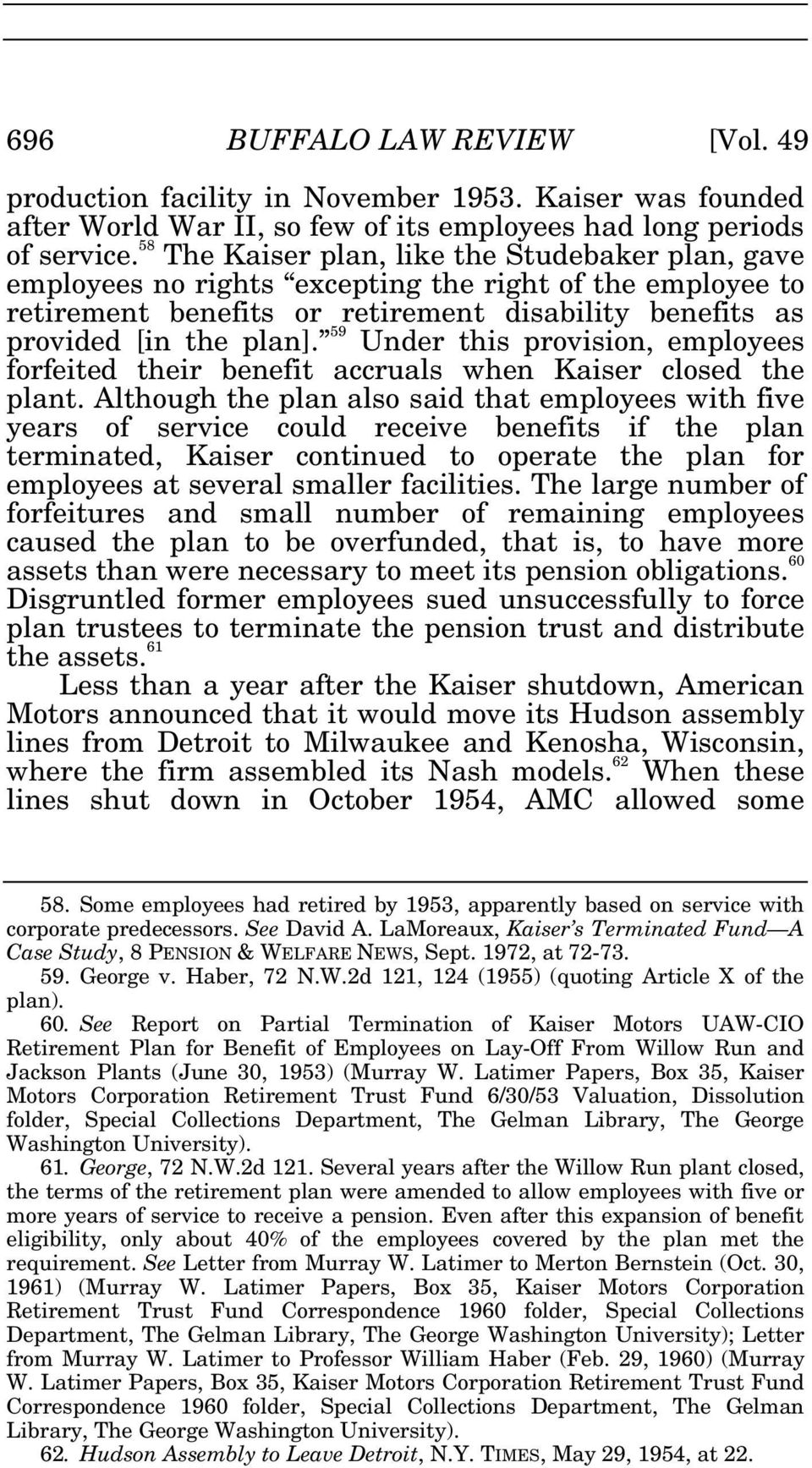 59 Under this provision, employees forfeited their benefit accruals when Kaiser closed the plant.