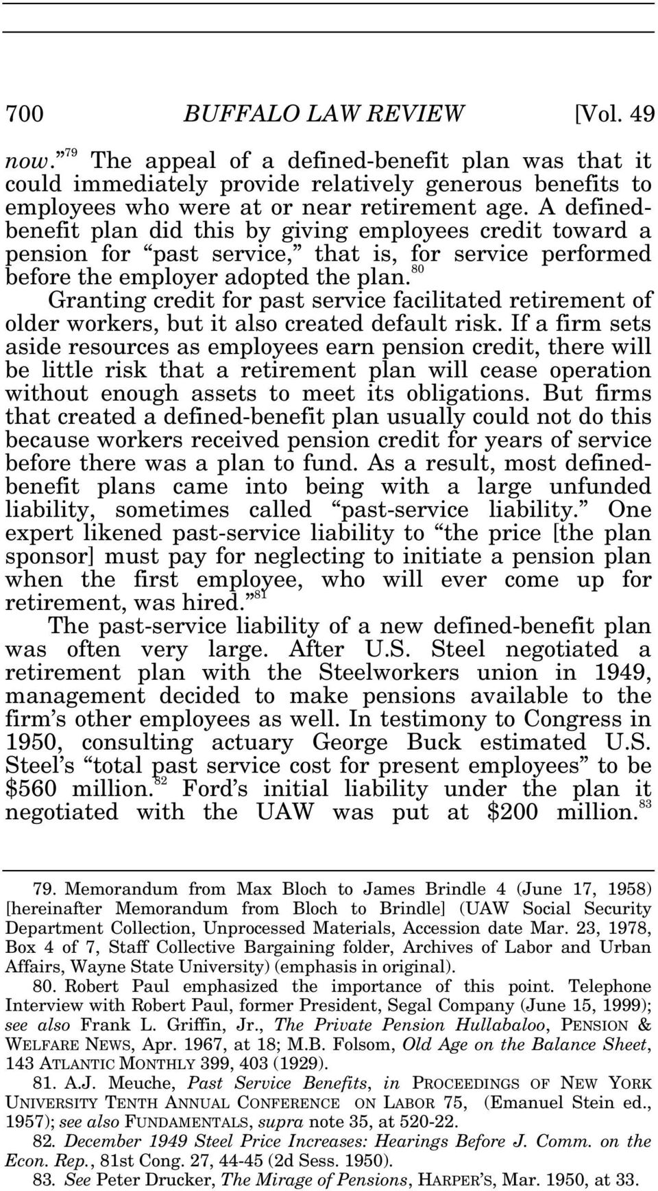 80 Granting credit for past service facilitated retirement of older workers, but it also created default risk.