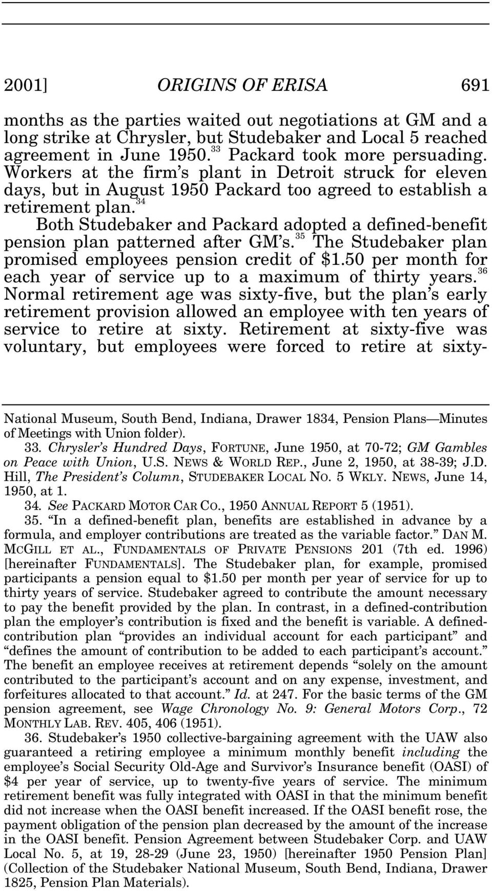 34 Both Studebaker and Packard adopted a defined-benefit pension plan patterned after GM s. 35 The Studebaker plan promised employees pension credit of $1.