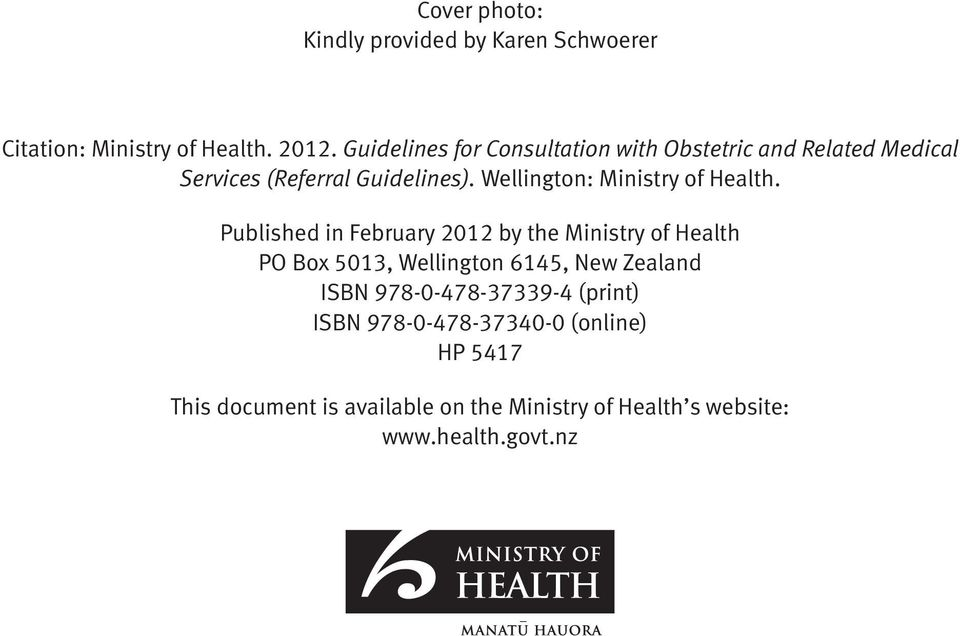 Published in February 2012 by the Ministry of Health PO Box 5013, Wellington 6145, New Zealand ISBN 978-0-478-37339-4 (print) ISBN