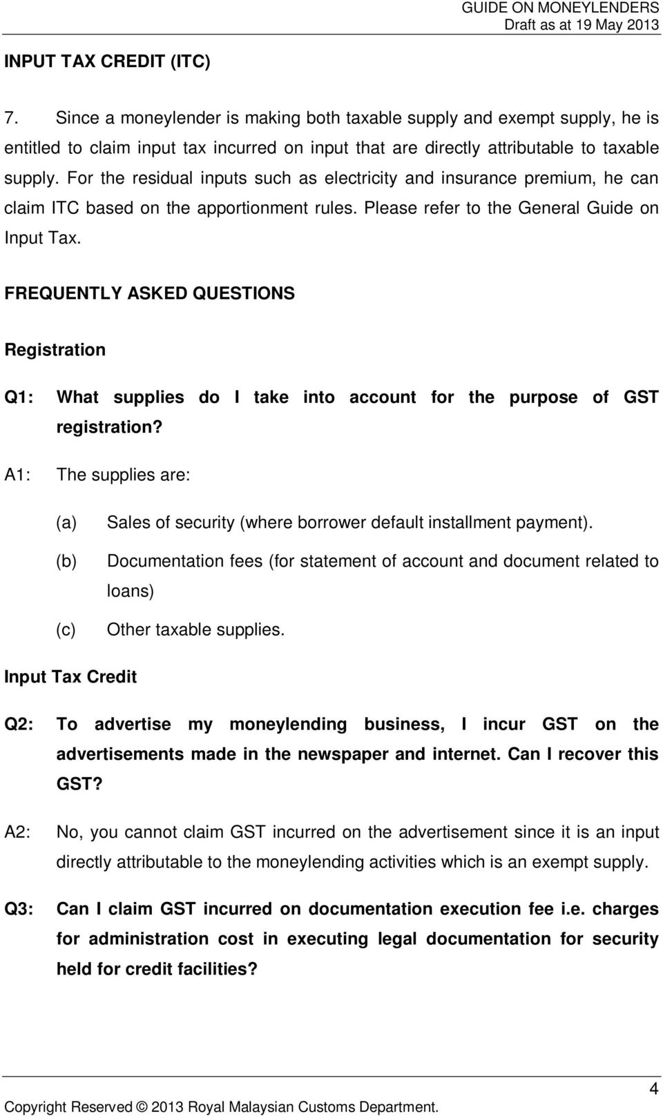 FREQUENTLY ASKED QUESTIONS Registration Q1: What supplies do I take into account for the purpose of GST registration?