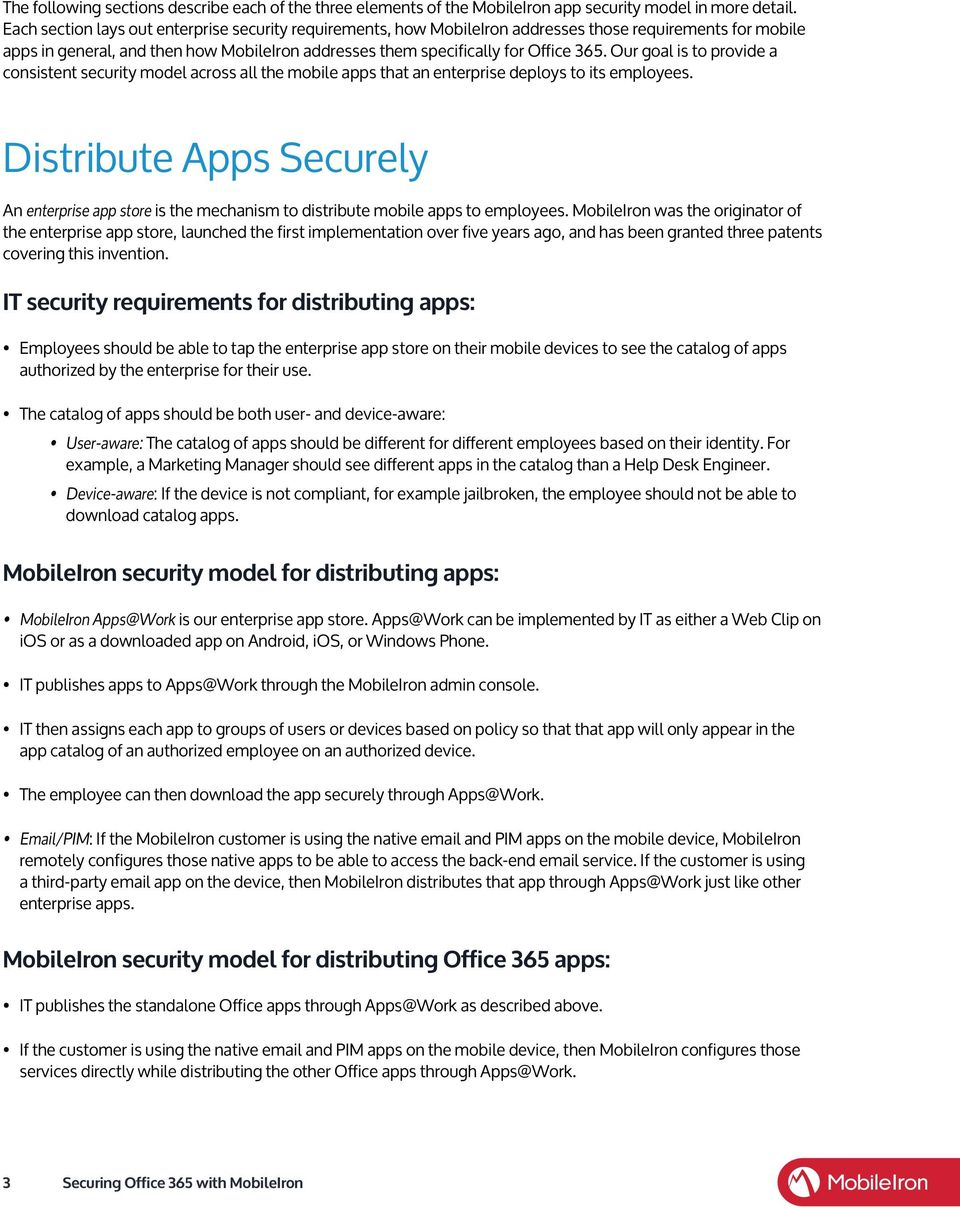 Our goal is to provide a consistent security model across all the mobile apps that an enterprise deploys to its employees.