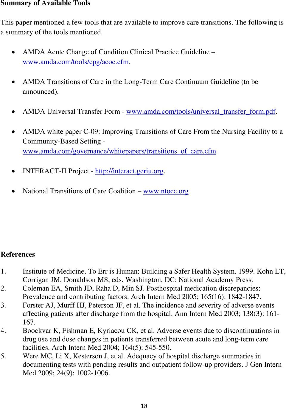 AMDA Universal Transfer Form - www.amda.com/tools/universal_transfer_form.pdf. AMDA white paper C-09: Improving Transitions of Care From the Nursing Facility to a Community-Based Setting - www.amda.com/governance/whitepapers/transitions_of_care.