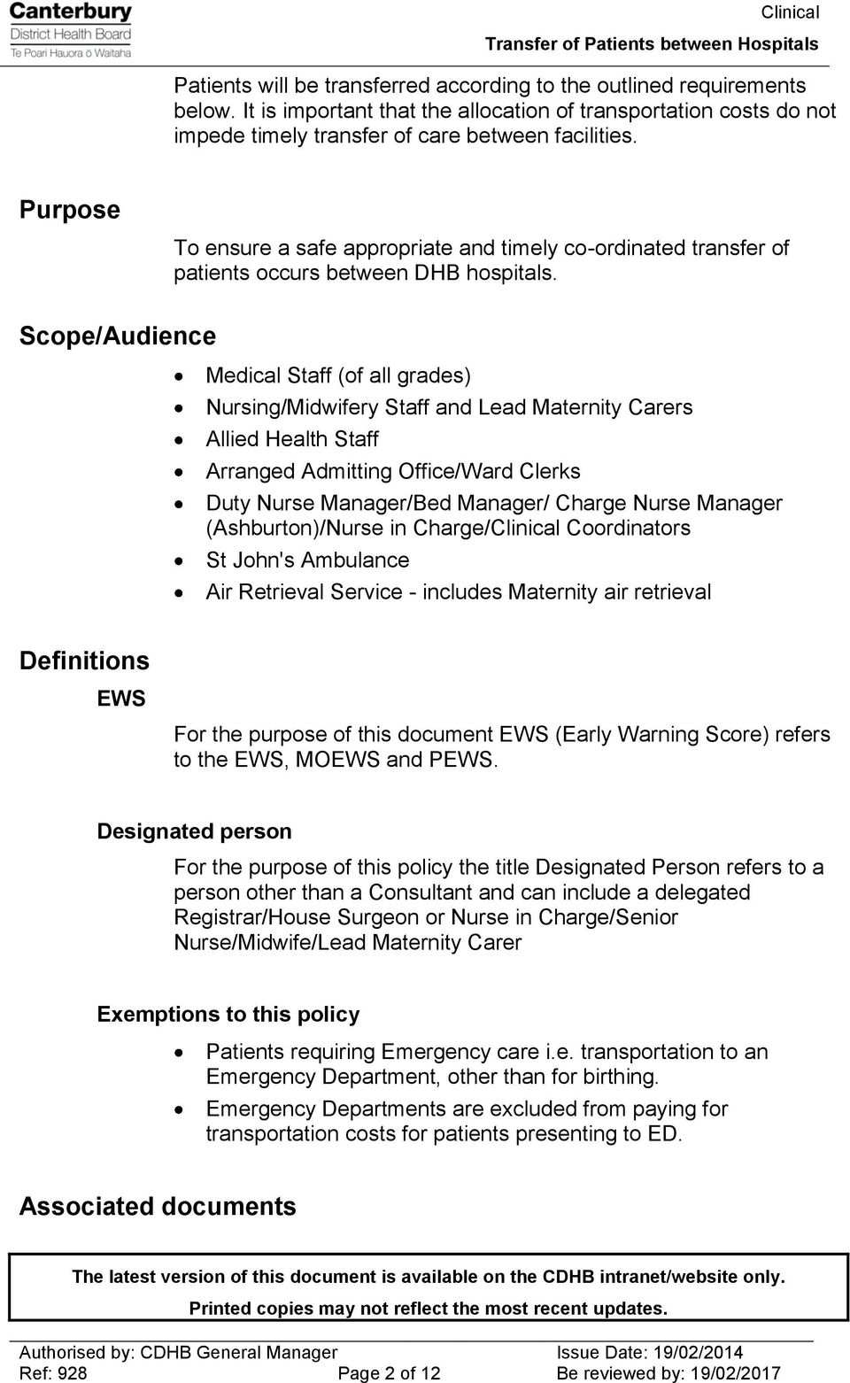 Scope/Audience Medical Staff (of all grades) Nursing/Midwifery Staff and Lead Maternity Carers Allied Health Staff Arranged Admitting Office/Ward Clerks Duty Nurse Manager/Bed Manager/ Charge Nurse