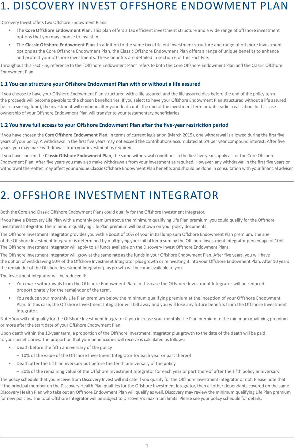 In addition to the same tax efficient investment structure and range of offshore investment options as the Core Offshore Endowment Plan, the Classic Offshore Endowment Plan offers a range of unique
