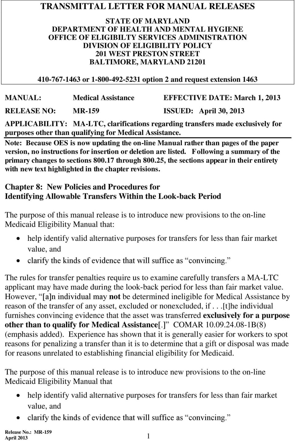 APPLICABILITY: MA-LTC, clarifications regarding transfers made exclusively for purposes other than qualifying for Medical Assistance.