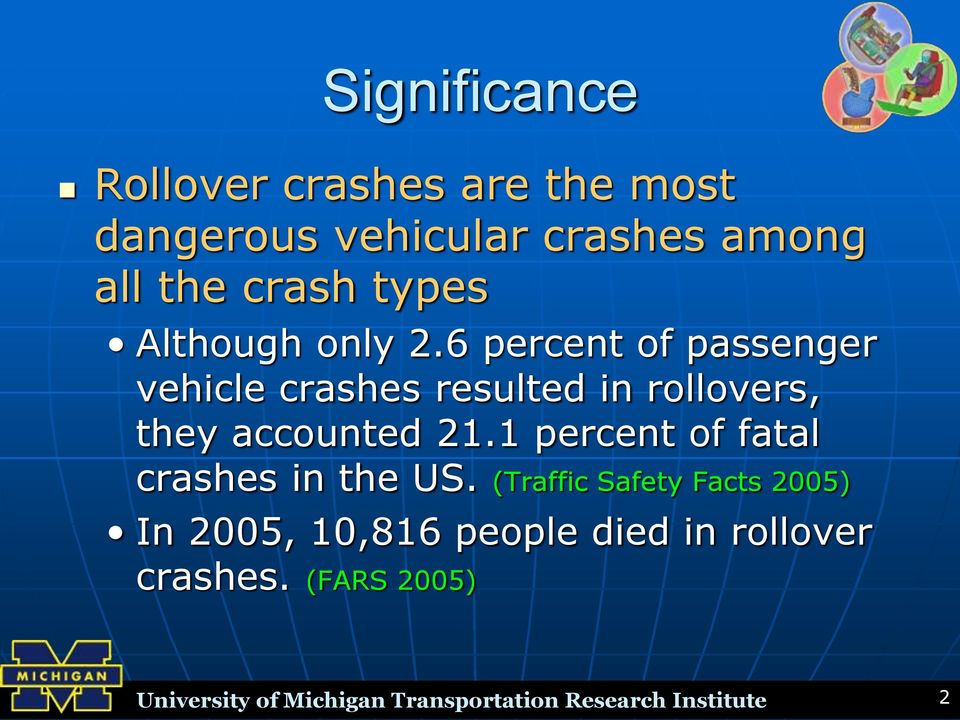 6 percent of passenger vehicle crashes resulted in rollovers, they accounted 21.
