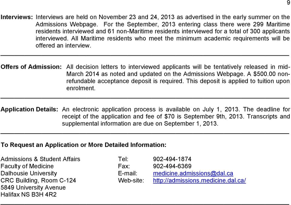 All Maritime residents who meet the minimum academic requirements will be offered an interview.