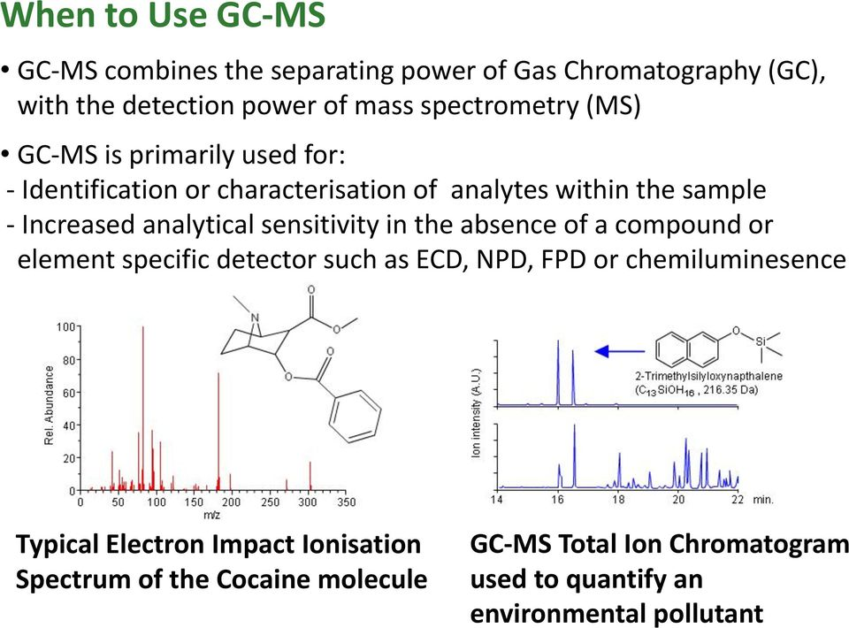 analytical sensitivity in the absence of a compound or element specific detector such as ECD, NPD, FPD or chemiluminesence