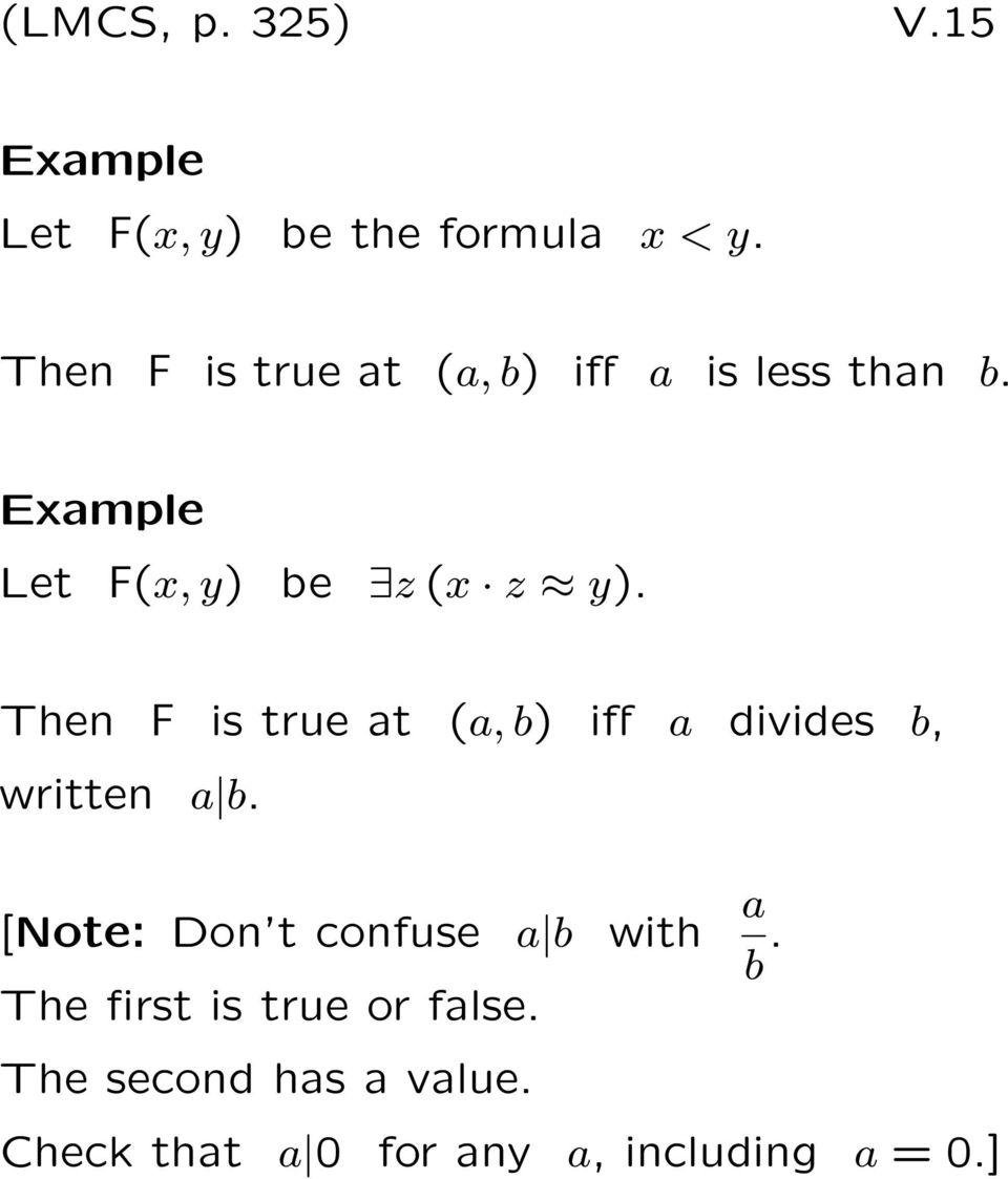 Then F is true at (a, b) iff a divides b, written a b.