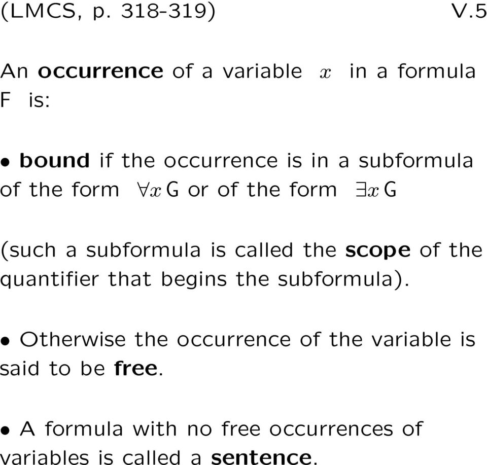 subformula of the form x G or of the form x G (such a subformula is called the scope of the