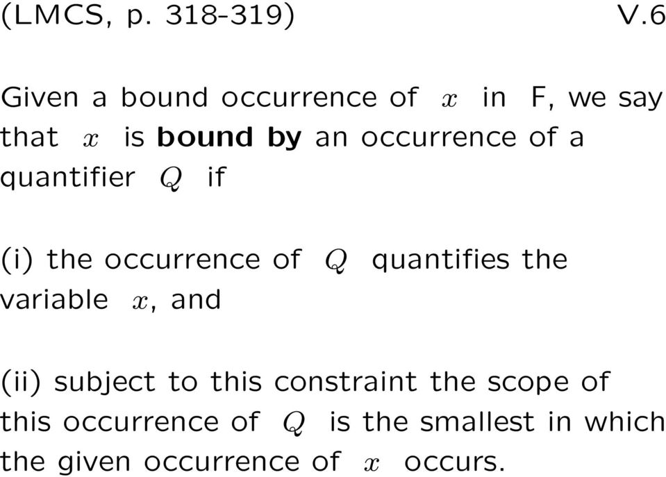 occurrence of a quantifier Q if (i) the occurrence of Q quantifies the