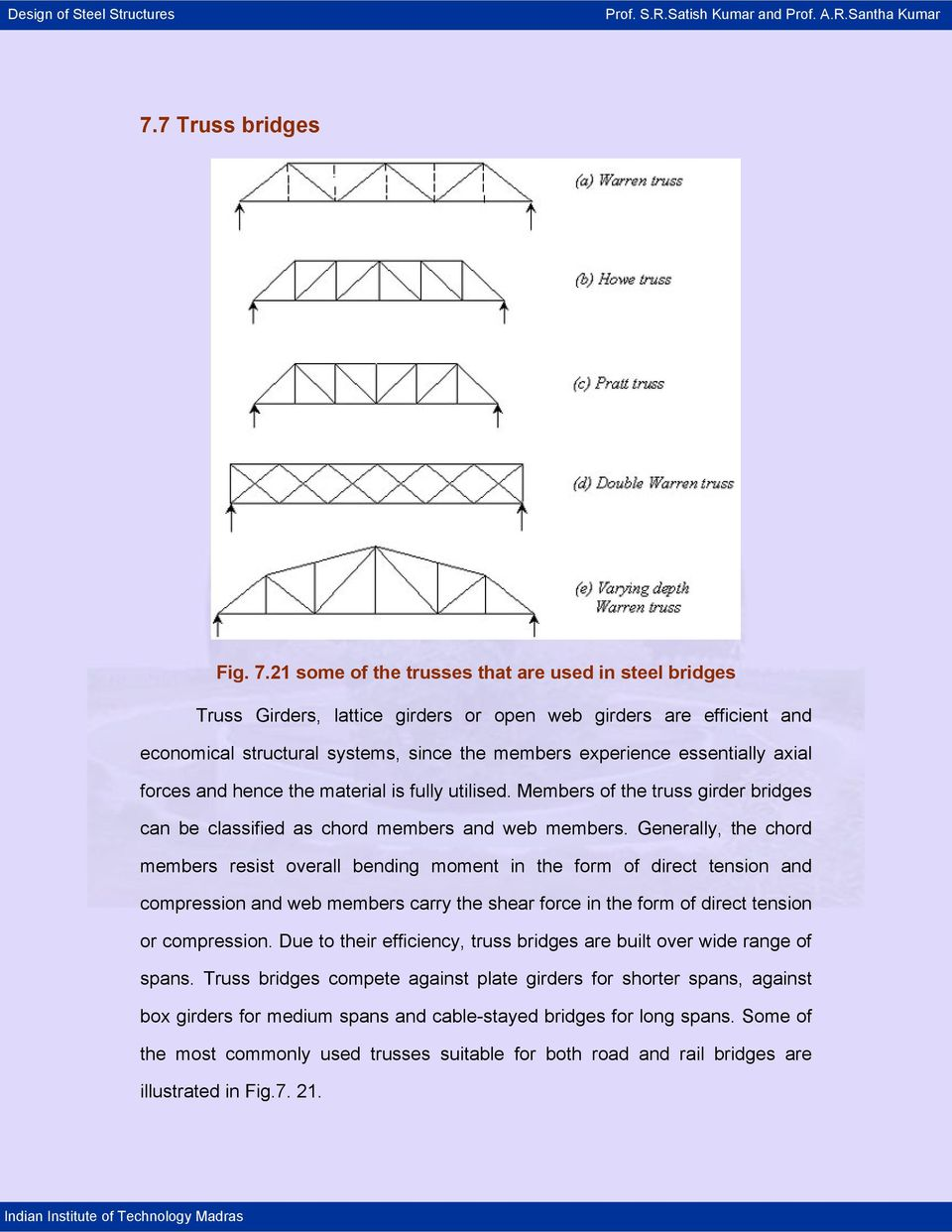 axial forces and hence the material is fully utilised. Members of the truss girder bridges can be classified as chord members and web members.