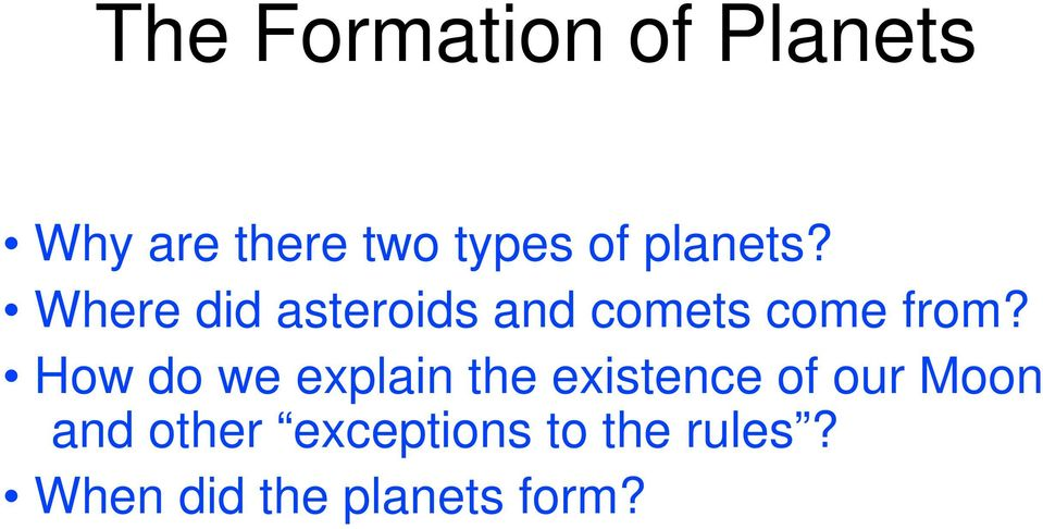 How do we explain the existence of our Moon and