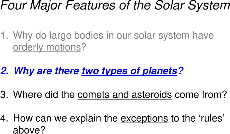 2. Why are there two types of planets? 3.