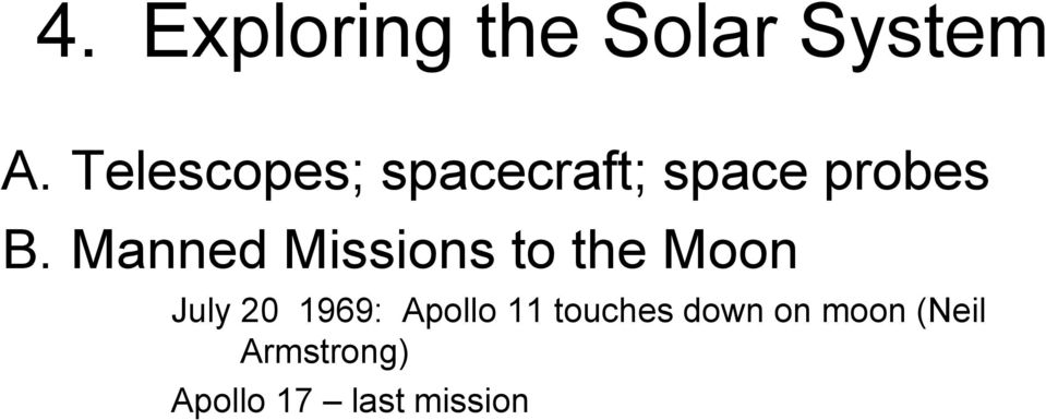 Manned Missions to the Moon July 20 1969: