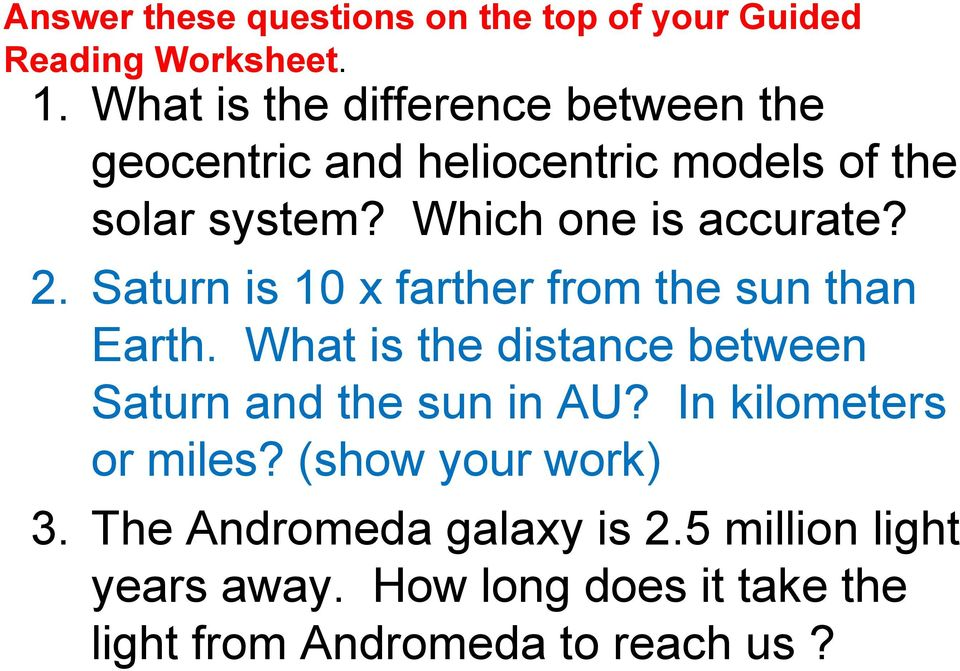 Which one is accurate? 2. Saturn is 10 x farther from the sun than Earth.