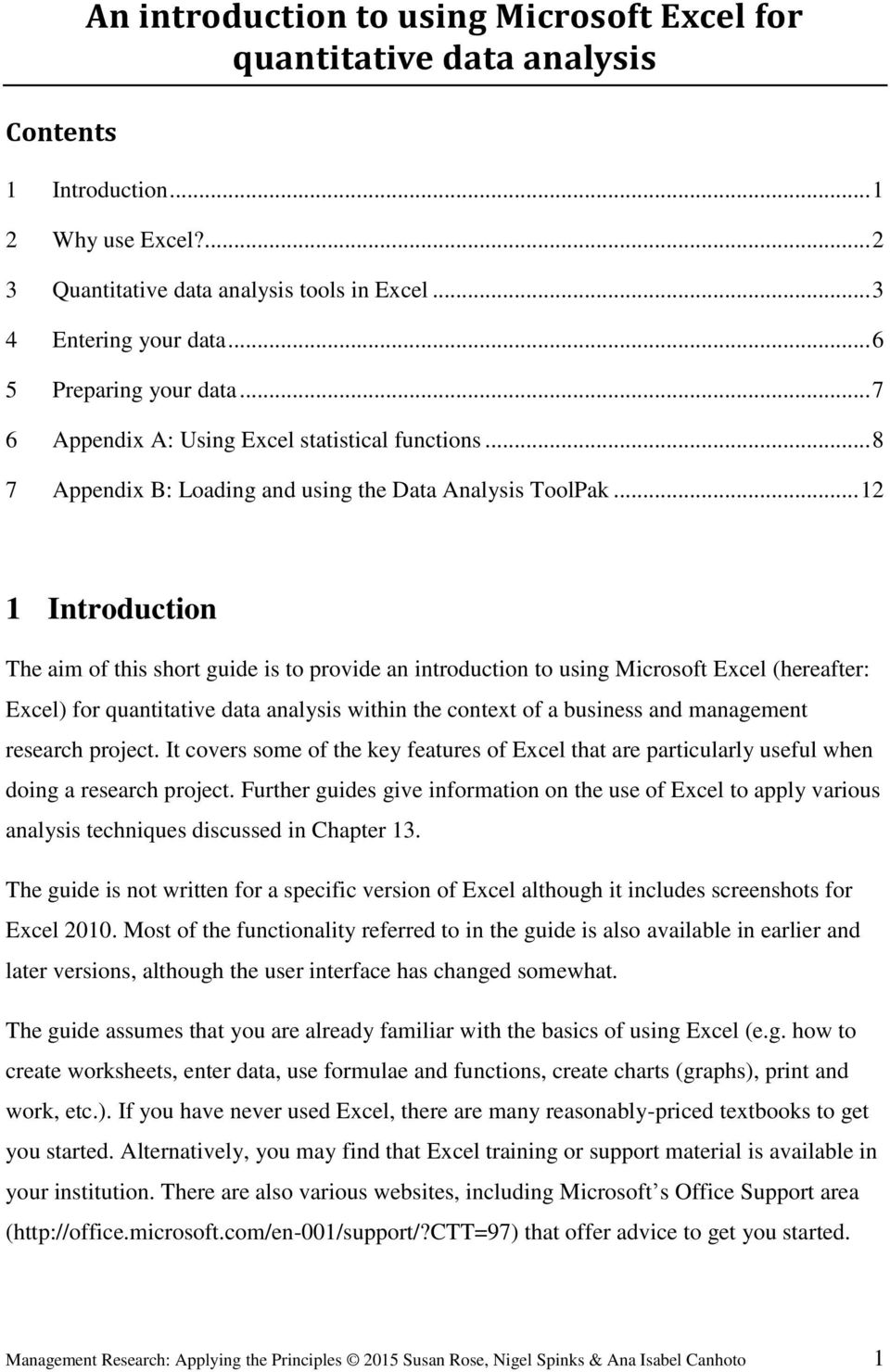 .. 12 1 Introduction The aim of this short guide is to provide an introduction to using Microsoft Excel (hereafter: Excel) for quantitative data analysis within the context of a business and