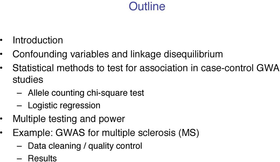 Allele counting chi-square test Logistic regression Multiple testing and