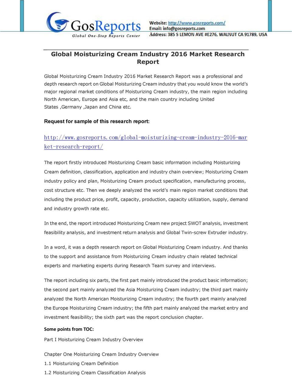 United States,Germany,Japan and China etc. Request for sample of this research report: http://www.gosreports.
