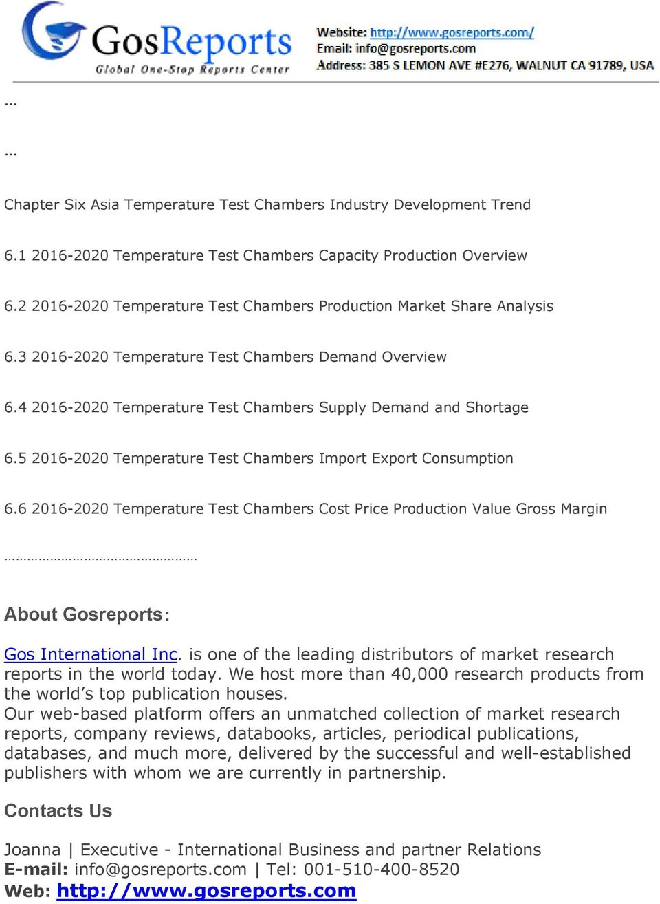 5 2016-2020 Temperature Test Chambers Import Export Consumption 6.6 2016-2020 Temperature Test Chambers Cost Price Production Value Gross Margin About Gosreports: Gos International Inc.