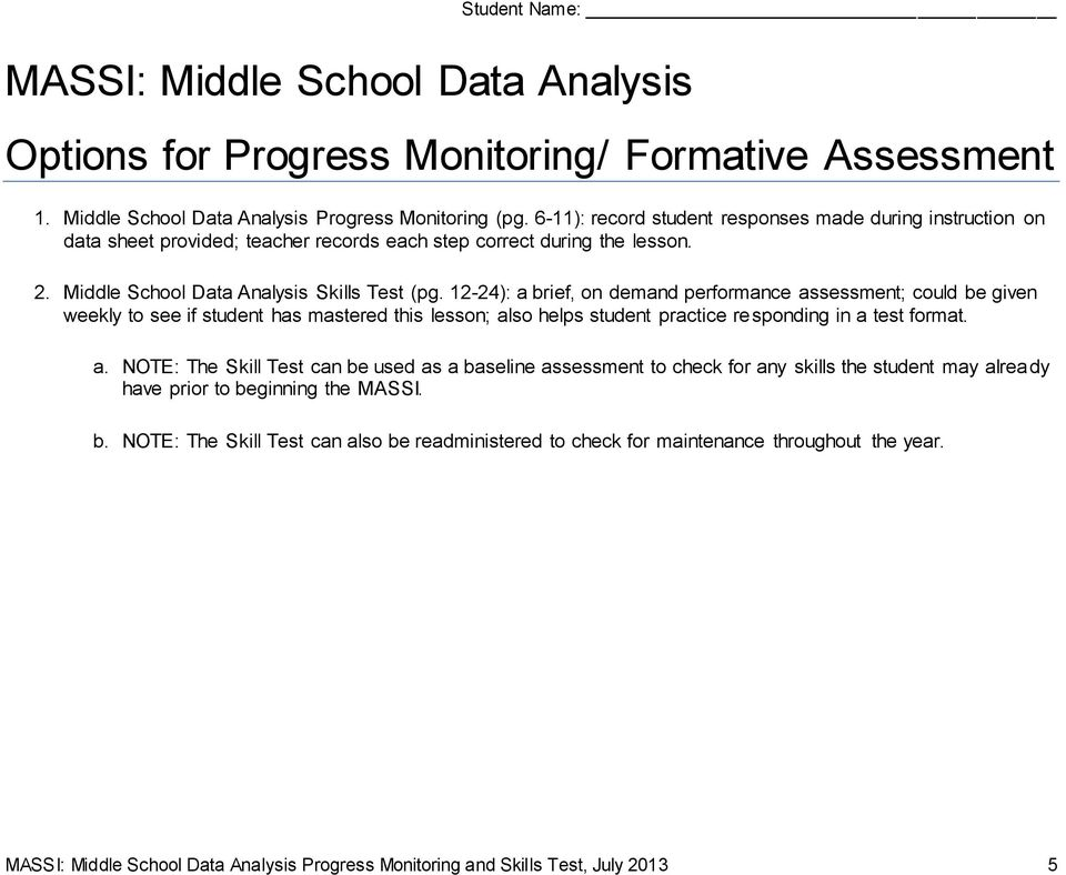 12-24): a brief, on demand performance assessment; could be given weekly to see if student has mastered this lesson; also helps student practice responding in a test format. a. NOTE: The Skill Test can be used as a baseline assessment to check for any skills the student may already have prior to beginning the MASSI.