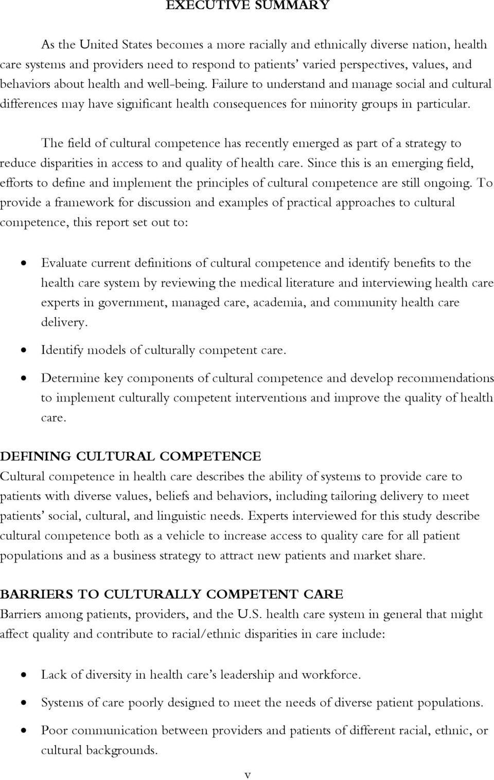 The field of cultural competence has recently emerged as part of a strategy to reduce disparities in access to and quality of health care.