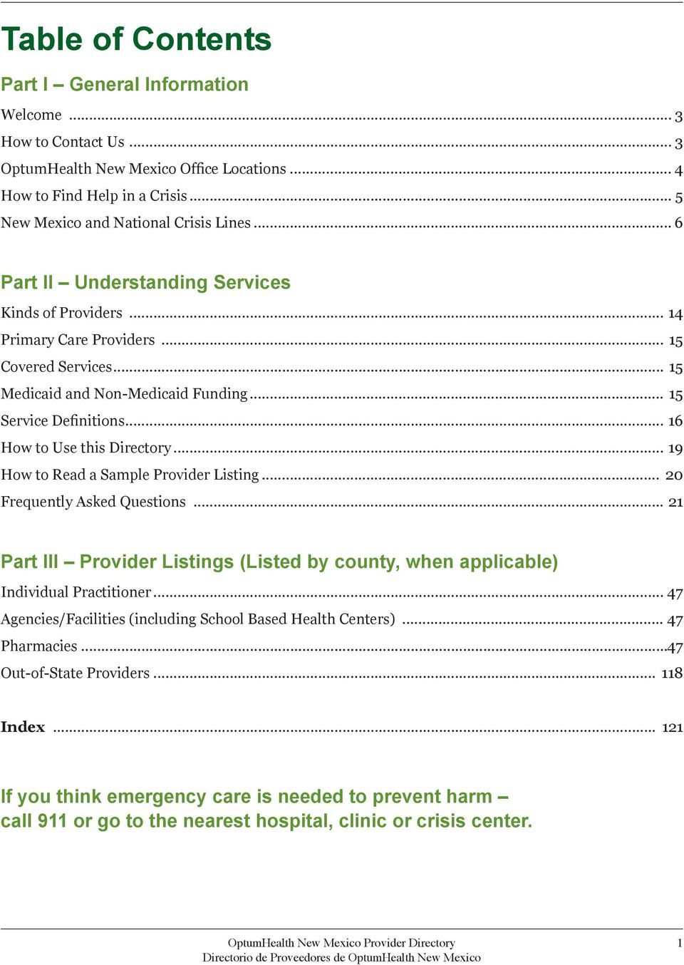 .. 16 How to Use this Directory... 19 How to Read a Sample Provider Listing... 20 Frequently Asked Questions... 21 Part III Provider Listings (Listed by county, when applicable) Individual Practitioner.