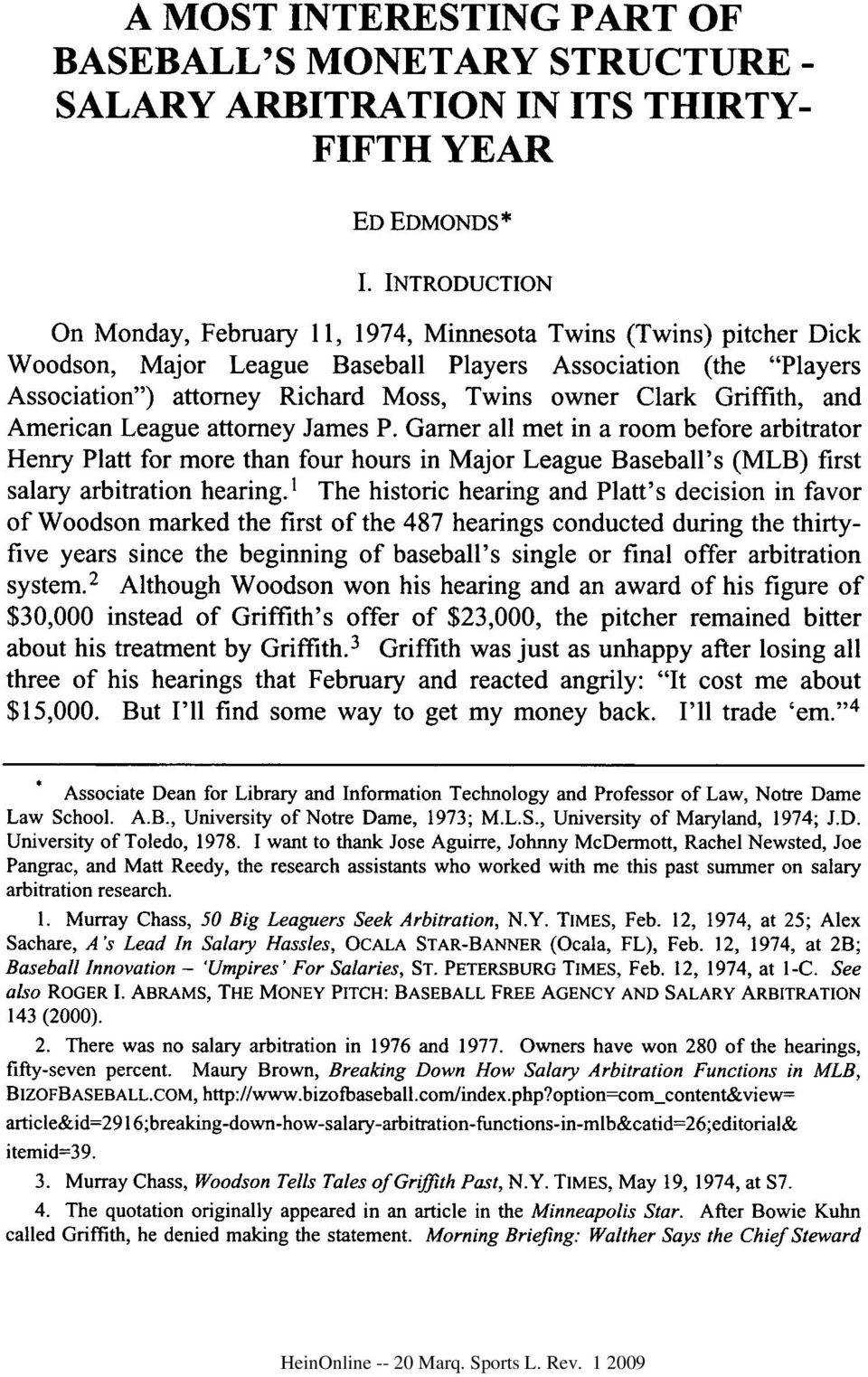 Griffith, and American League attorney James P. Garner all met in a room before arbitrator Henry Platt for more than four hours in Major League Baseball's (MLB) first salary arbitration hearing.
