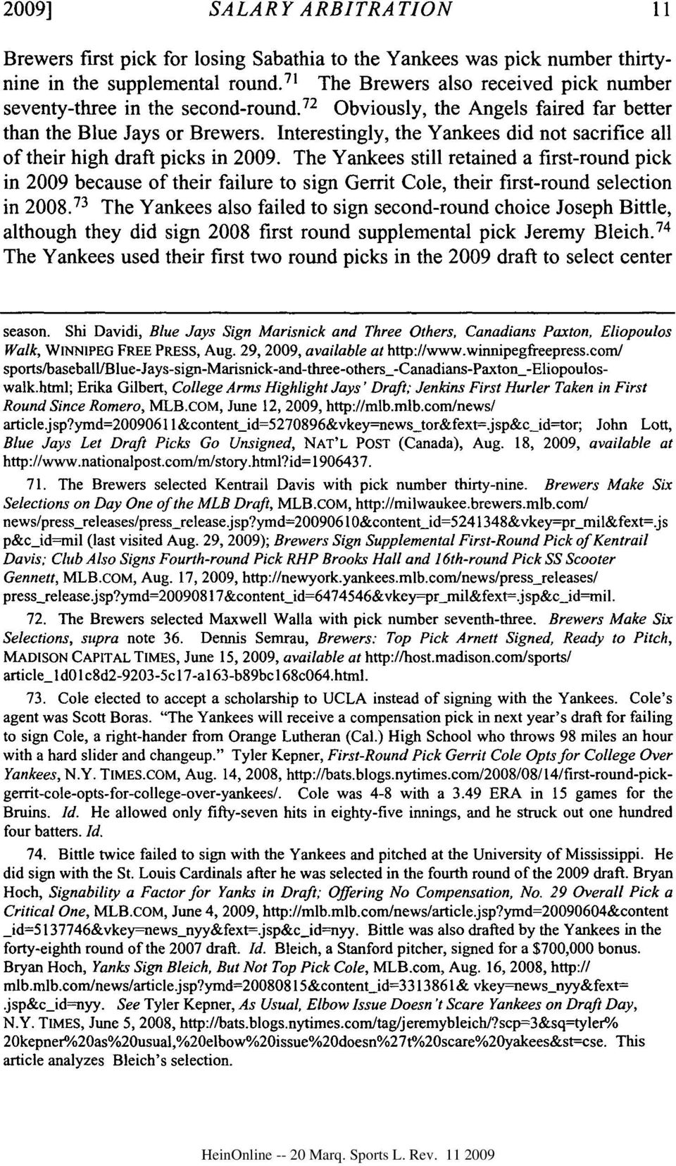 Interestingly, the Yankees did not sacrifice all of their high draft picks in 2009.