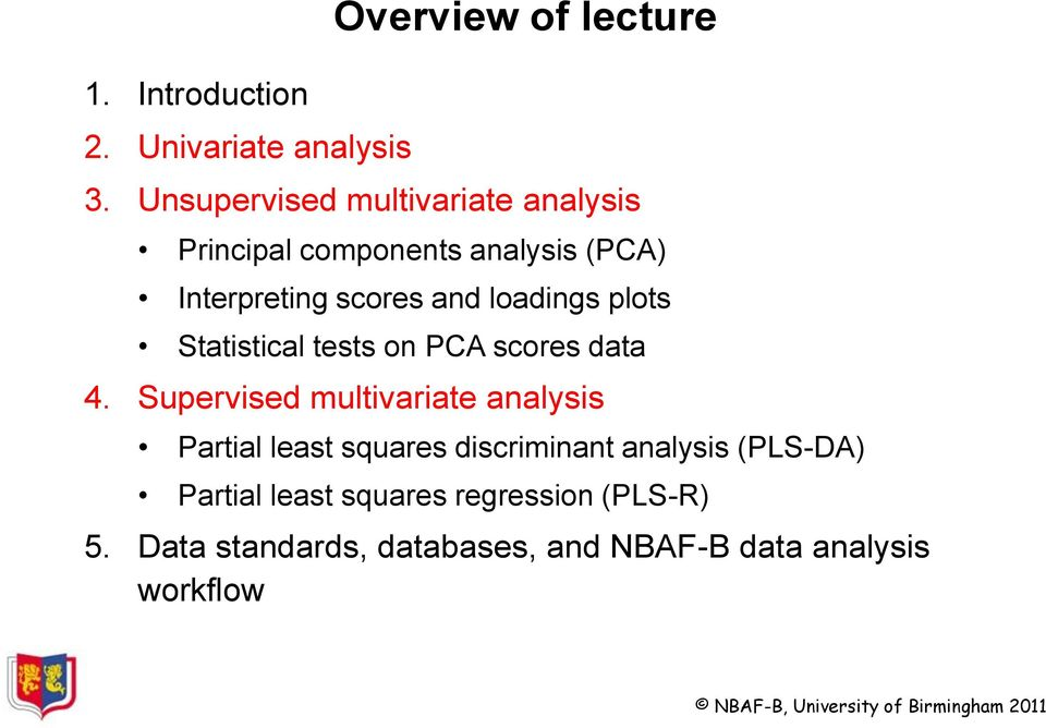 loadings plots Statistical tests on PCA scores data 4.
