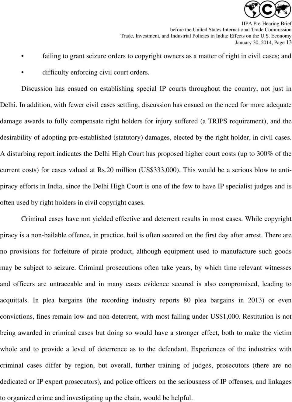 Economy January 30, 2014, Page 13 failing to grant seizure orders to copyright owners as a matter of right in civil cases; and difficulty enforcing civil court orders.