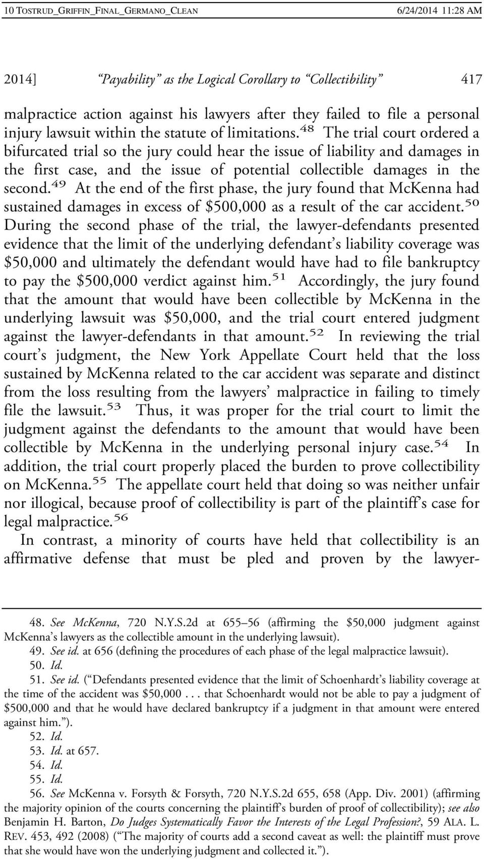 49 At the end of the first phase, the jury found that McKenna had sustained damages in excess of $500,000 as a result of the car accident.