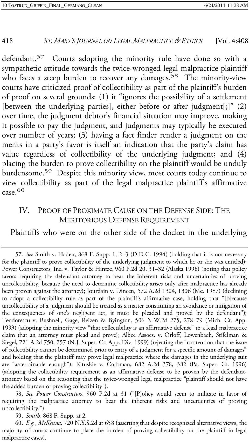 58 The minority-view courts have criticized proof of collectibility as part of the plaintiff s burden of proof on several grounds: (1) it ignores the possibility of a settlement [between the