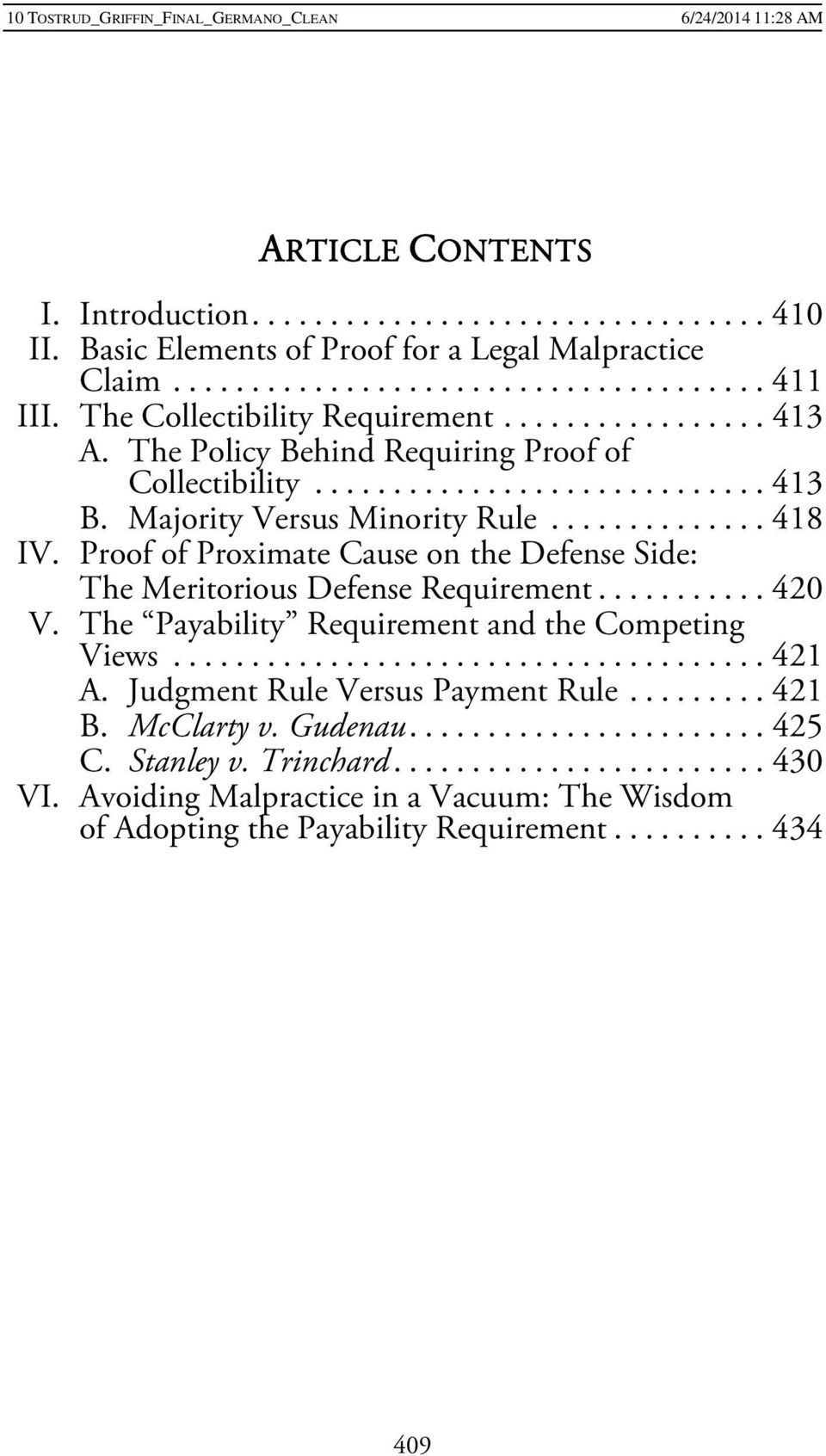 Proof of Proximate Cause on the Defense Side: The Meritorious Defense Requirement... 420 V. The Payability Requirement and the Competing Views... 421 A.