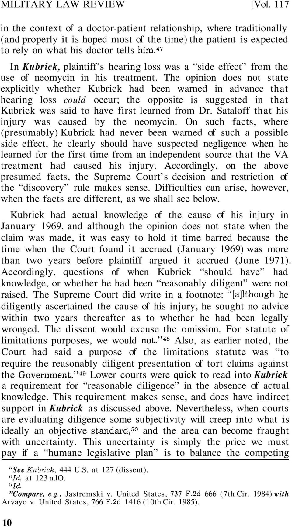 47 In Kubrick, plaintiff s hearing loss was a side effect from the use of neomycin in his treatment.