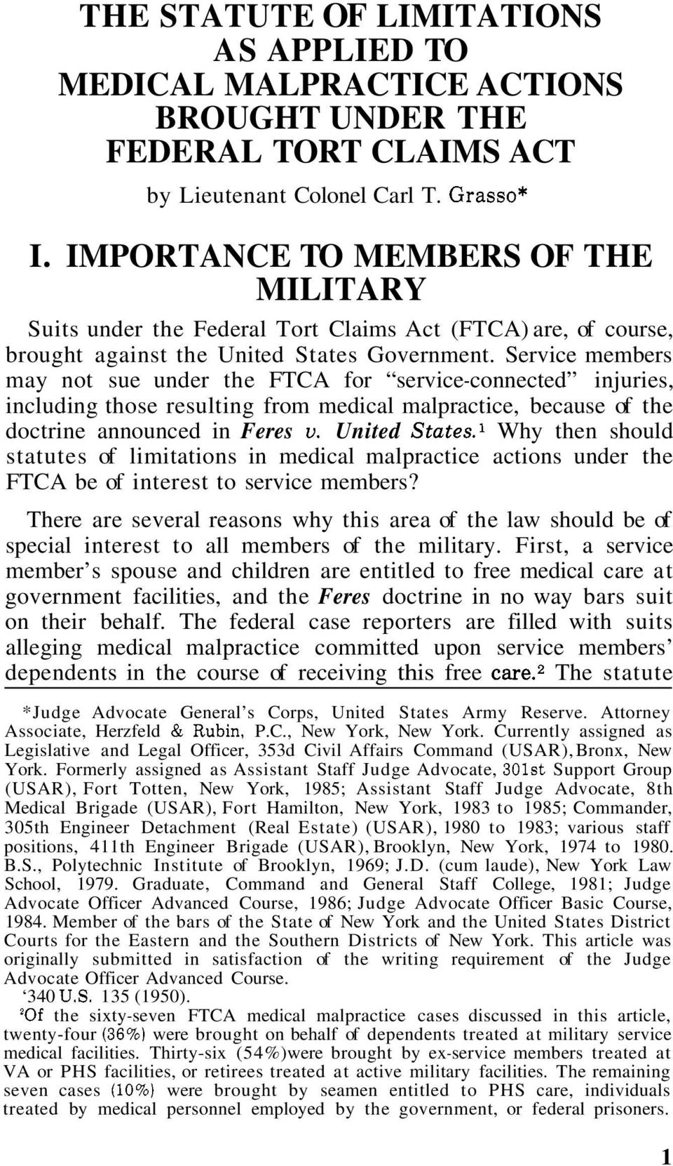 Service members may not sue under the FTCA for service-connected injuries, including those resulting from medical malpractice, because of the doctrine announced in Feres u.