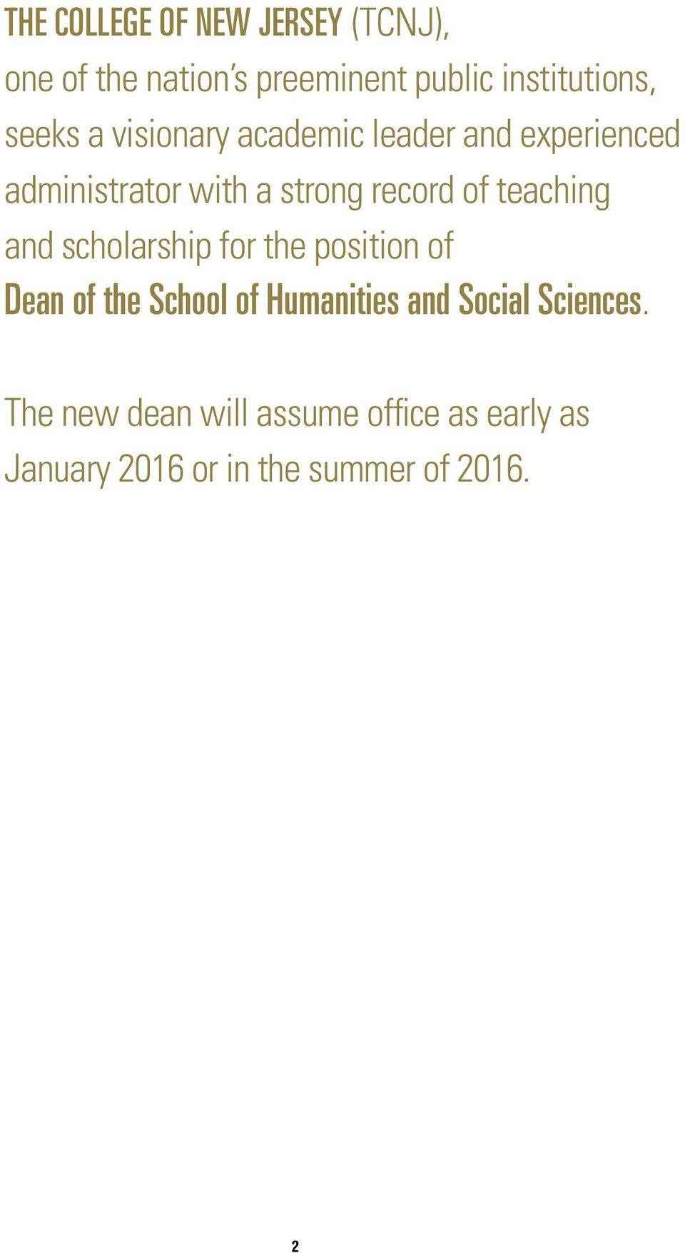 teaching and scholarship for the position of Dean of the School of Humanities and Social