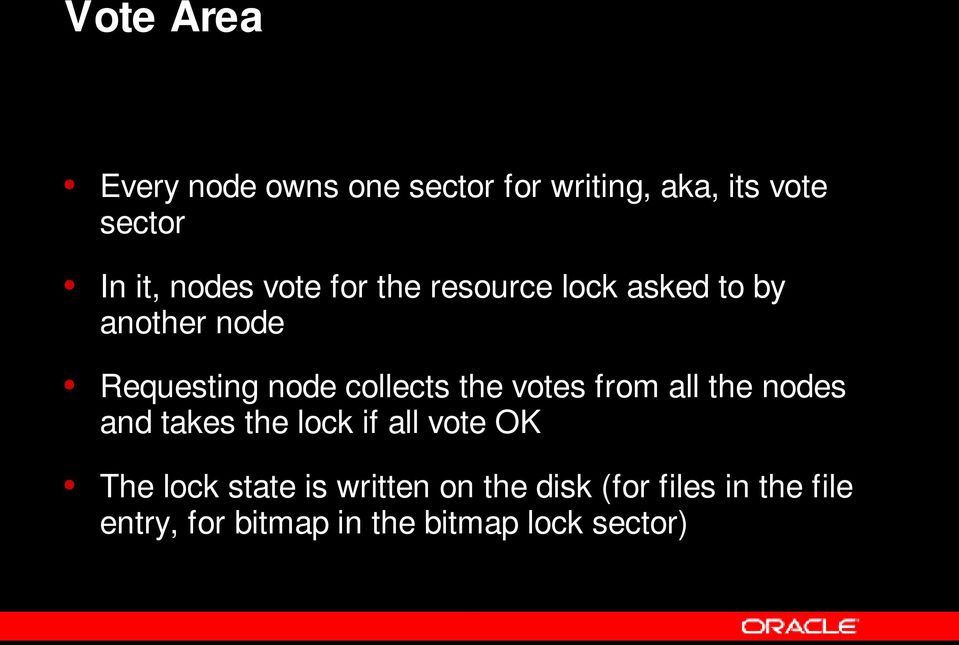 the votes from all the nodes and takes the lock if all vote OK The lock state is
