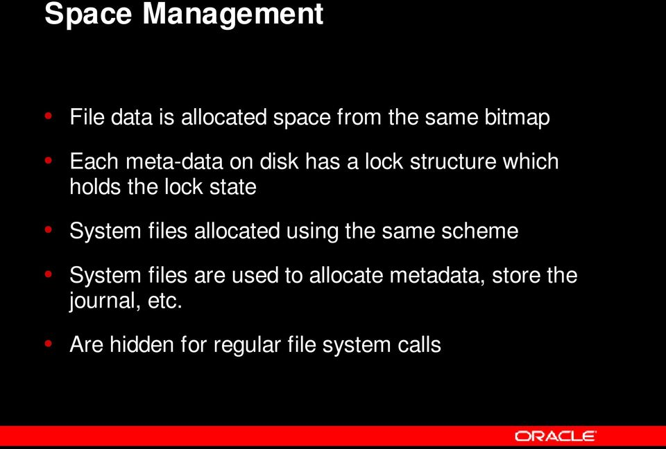 files allocated using the same scheme System files are used to allocate