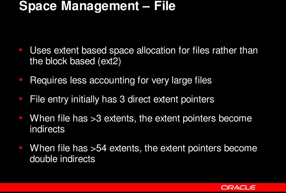 initially has 3 direct extent pointers When file has >3 extents, the extent