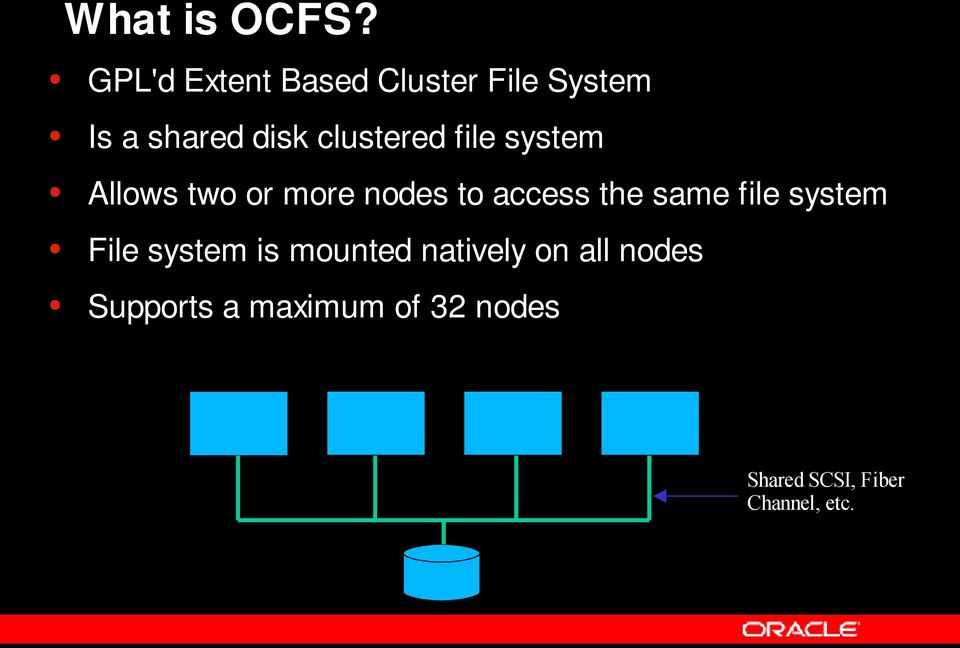 clustered file system Allows two or more nodes to access the