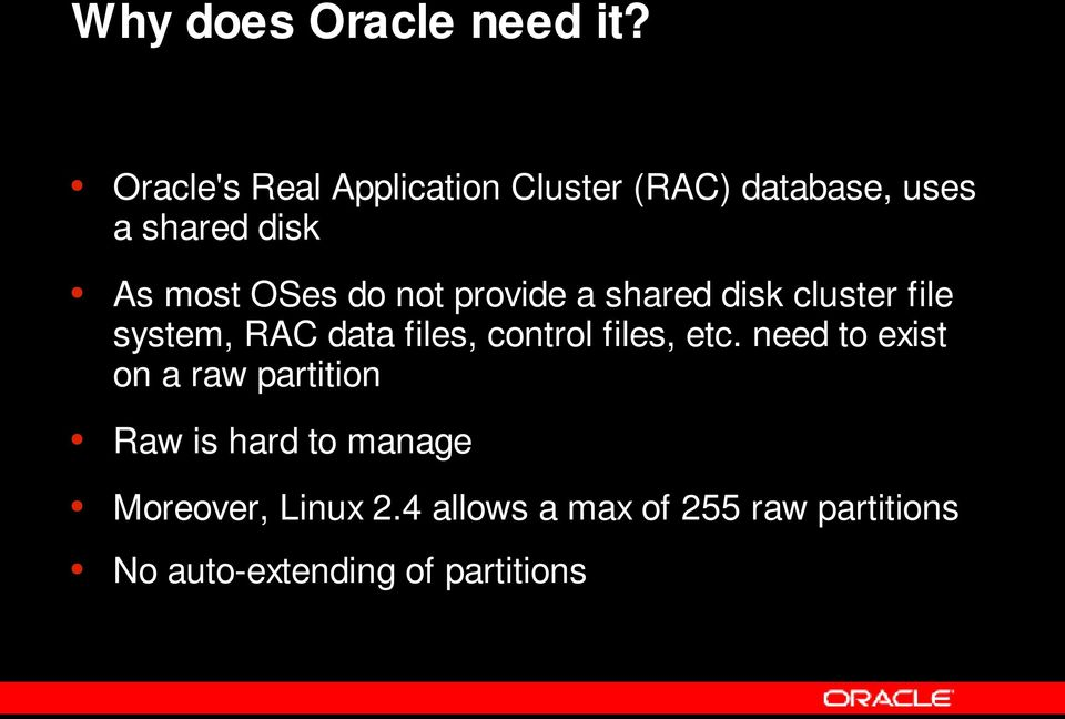 do not provide a shared disk cluster file system, RAC data files, control files,