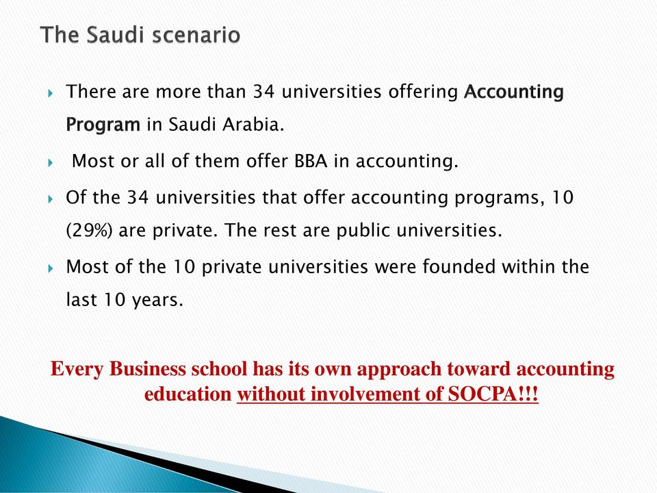 Of the 34 universities that offer accounting programs, 10 (29%) are private.