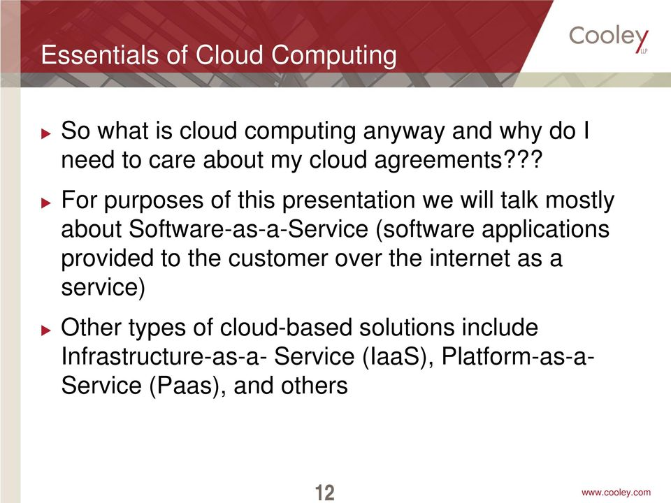 ?? For purposes of this presentation we will talk mostly about Software-as-a-Service (software