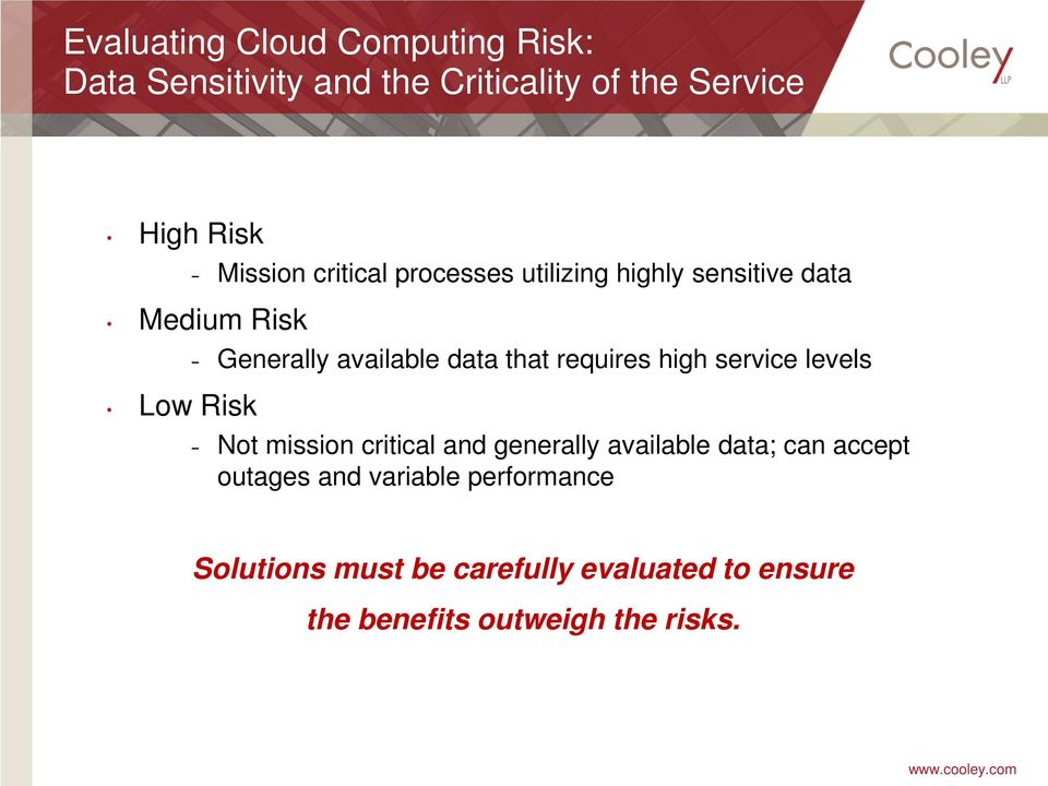 high service levels Low Risk Not mission critical and generally available data; can accept outages and